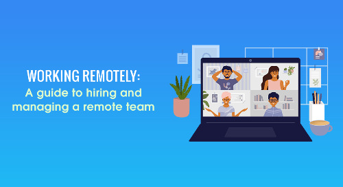 Working Remotely: A Guide For Hiring & Managing A Remote Team