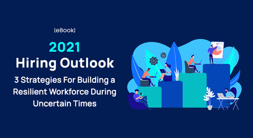 [eBook] 2021 Hiring Outlook: 3 Strategies For Building A Resilient Workforce During Uncertain Times