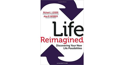 Life Reimagined by Richard Leider and Alan Webber