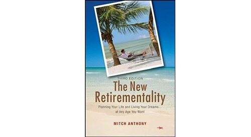 The New Retirementality: Planning Your Life and Living Your Dreams... at Any Age You Want by Mitch Anthony