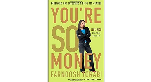 You're So Money: Live Rich, Even When You're Not by Farnoosh Torabi