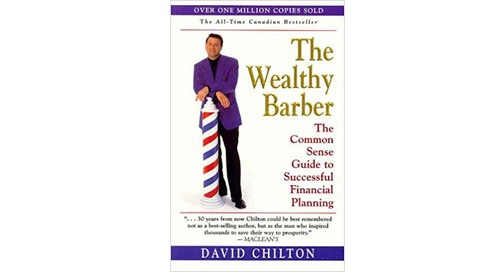The Wealthy Barber: The Common Sense Guide to Successful Financial Planning by David Chilton