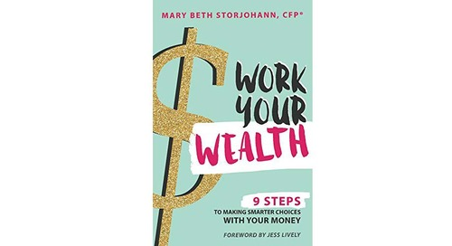 Work Your Wealth: 9 Steps to Making Smarter Choices With Your Money by Mary Beth Storjohann