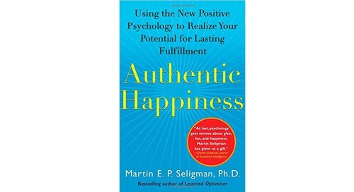 Authentic Happiness: Using the New Positive Psychology to Realize Your Potential for Lasting Fulfillment by Martin Seligman