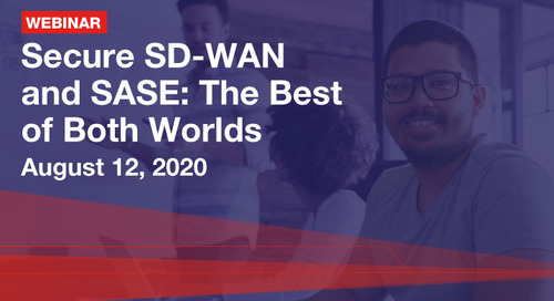 WEBINAR: Secure SD-WAN and SASE: The Best of Both Worlds