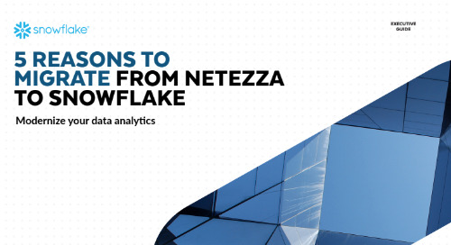 5 Reasons to Migrate from Netezza to Snowflake