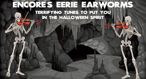 Encore's Eerie Earworms – The Halloween Playlist
