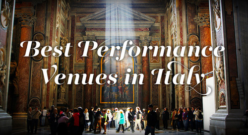 5 Best Venues for Your Italy Performance Tour
