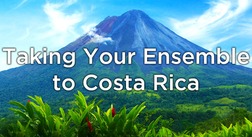 Taking Your Ensemble to Costa Rica