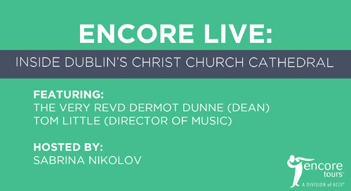 Encore Live: Inside Dublin's Christ Church Cathedral