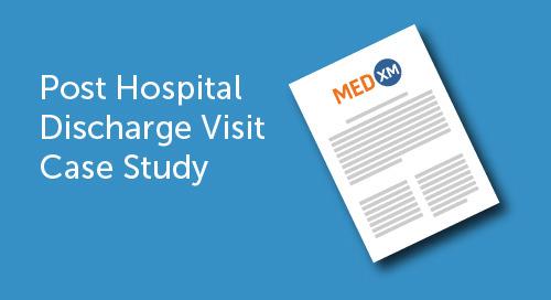 MedXM Post Hospital Discharge Visit Case Study