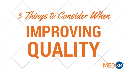 3 Things to Consider When Improving Quality