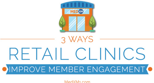 3 Ways Retail Clinics Improve Member Engagement