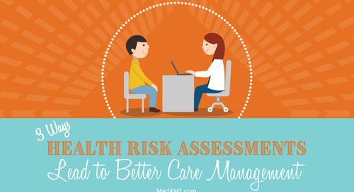 3 Ways Health Risk Assessments Lead to Better Care Management