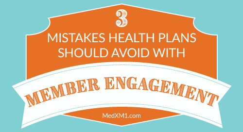 3 Mistakes Health Plans Should Avoid with Membership Engagement