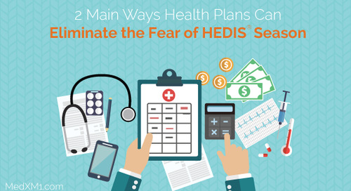 2 Main Ways Health Plans Can Eliminate the Fear of HEDIS Season