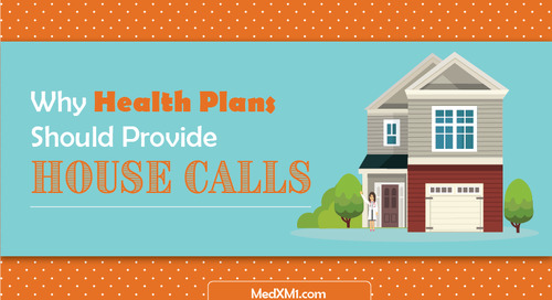 Why Health Plans Should Provide House Calls