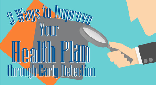 3 Ways to Improve Your Health Plan Quality through Early Detection