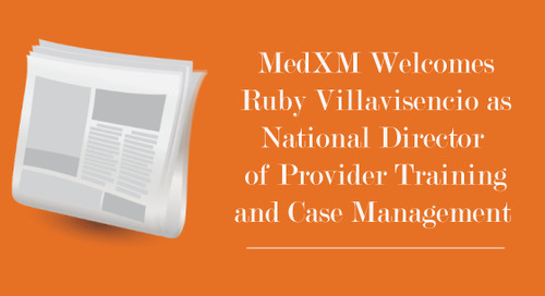 MedXM Welcomes Ruby Villavisencio as National Director of Provider Training and Case Management