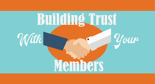 Building Trust with Your Members