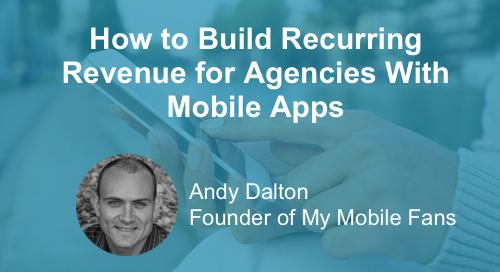 How to Build Recurring Revenue for Agencies With Mobile Apps [Webinar]