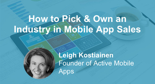 How to Pick & Own an Industry in Mobile App Sales [Webinar]