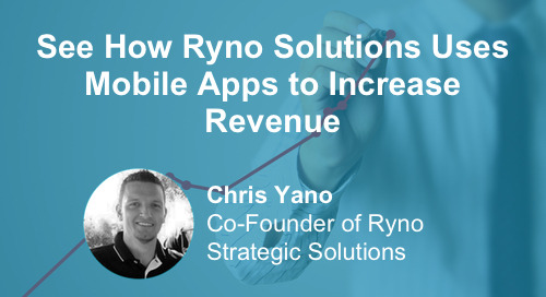 See How RYNO Solutions Added Over $500k in Revenue With Mobile Apps