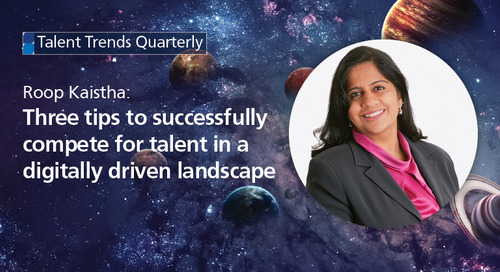 three tips to successfully compete for talent in a digitally driven landscape