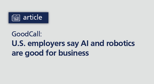 GoodCall: U.S. employers say AI and robotics are good for business