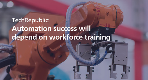 TechRepublic: automation success will depend on workforce training