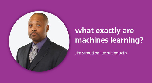 RecruitingDaily: what exactly are machines learning?