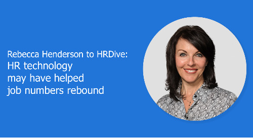 HRDive:  HR technology may have helped job numbers rebound