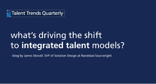 what's driving the shift to integrated talent models?