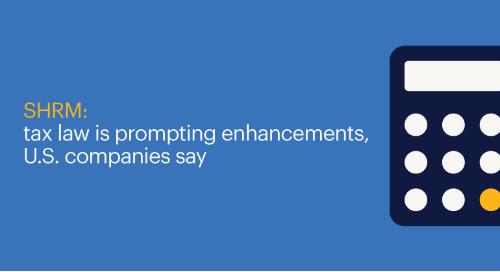 SHRM: tax law is prompting enhancements, U.S. companies say.