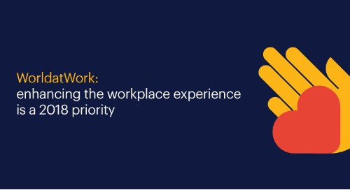 WorldatWork: enhancing the workplace experience is a 2018 priority.