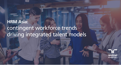 HRM Asia: contingent workforce trends drive integrated talent models