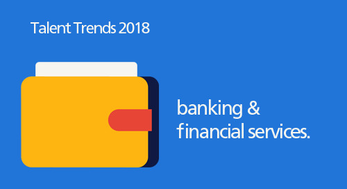 infographic: 2018 Talent Trends for banking & financial services.