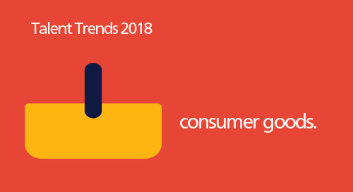infographic: 2018 Talent Trends for consumer goods.