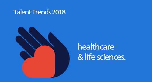 infographic: 2018 Talent Trends for healthcare & life sciences.