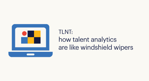 TLNT: how talent analytics are like windshield wipers.