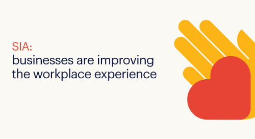 SIA: businesses are improving the workplace experience.