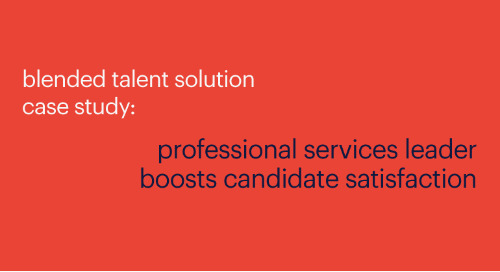 blended talent solution case study: professional services leader boosts candidate satisfaction