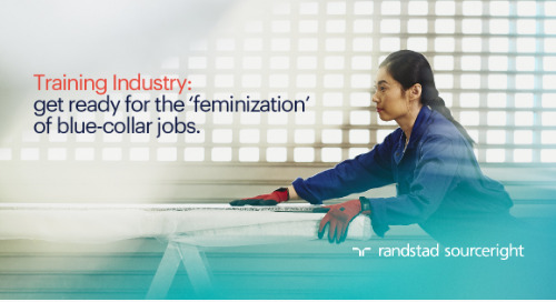 Training Industry: get ready for the 'feminization' of blue-collar jobs.