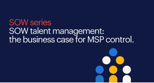 #3 SOW talent management: the business case for MSP control | SOW series.