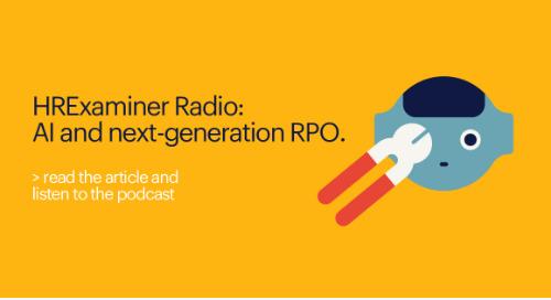 HRExaminer Radio: AI and next-generation RPO.