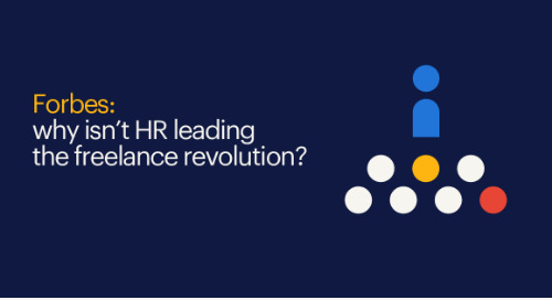Forbes: why isn't HR leading the freelance revolution?