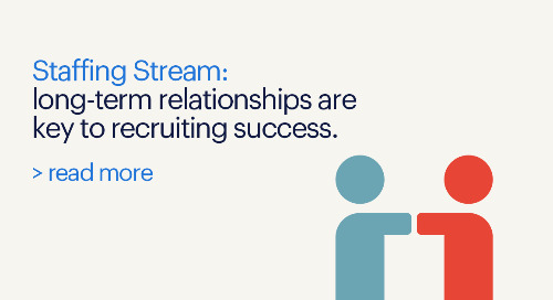 Staffing Stream: long-term relationships are key to recruiting success.