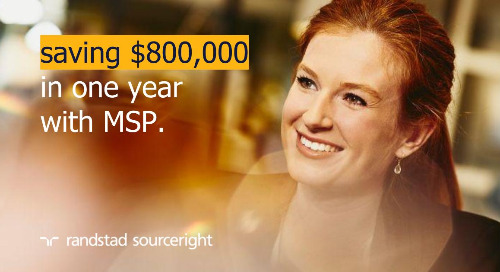 MSP case study: gain cost savings, visibility and consistency with a new contingent hiring strategy.
