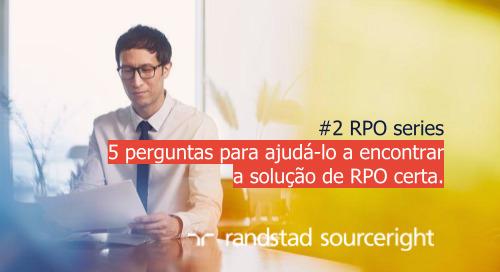 #2 cinco perguntas para ajudá-lo a encontrar a solução de RPO certa | RPO series.