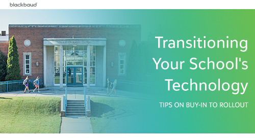 Transitioning Your School's Technology: Tips on Buy-in to Rollout